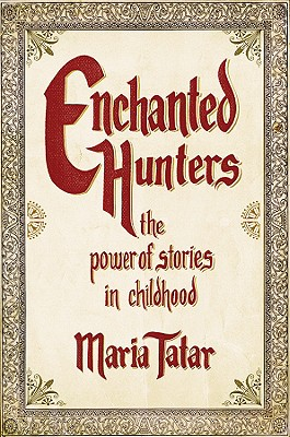 Enchanted Hunters By Tatar, Maria