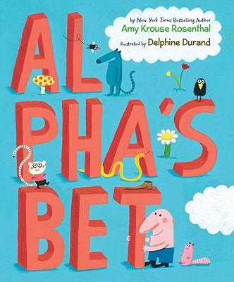 Al Pha's Bet By Rosenthal, Amy Krouse/ Durand, Delphine (ILT)