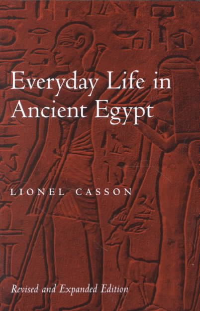 Everyday Life in Ancient Egypt By Casson, Lionel