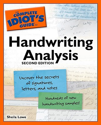 The Complete Idiot's Guide to Handwriting Analysis By Lowe, Sheila R.